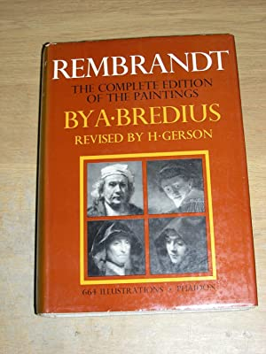 Rembrandt: The Complete Edition Of The Paintings: A Bredius (Revised