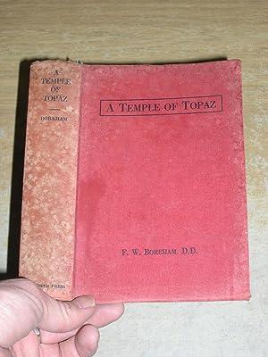 A Temple Of Topaz: F W Boreham