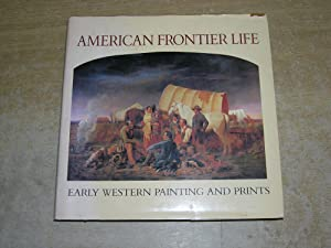American Frontier Life: Early Western Painting and: Peter H. Hassrick