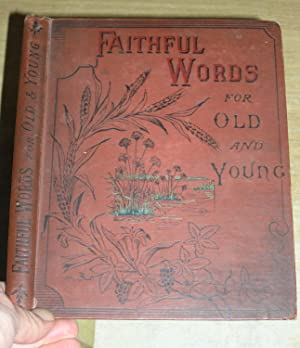 Faithful Words For Old And Young