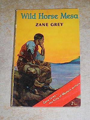 Wild Horse Mesa: Zane Grey