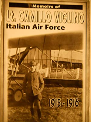 Memoirs of Lt. Camillo Viglino: Italian Air Force, 1915-1916 (Paperback)