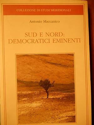 SUD E NORD DEMOCRATICI EMINENTI: MACCANICO ANTONIO