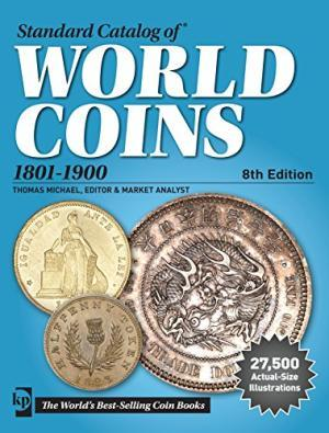 Standard Catalog of World Coins, 1801-1900 (Standard Catalog of World Coins 19th Century Edition ...