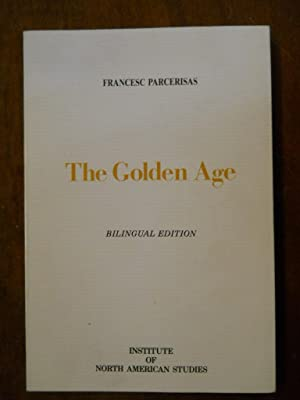 THE GOLDEN AGE AND OTHER POEMS. L'ETAT D'OR I ALTRES POEMES. Selected and translated by D. Sam Ab...