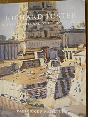RICHARD FOSTER. WINTER TRAVELS AND OTHER RECENT WORK