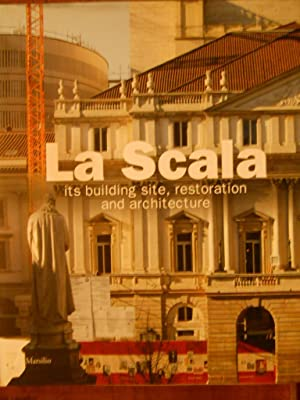 La Scala : Its Building Site, Restoration: LONATI ENRICO