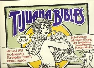 Tijuana Bibles: Art and Wit in America's: Spiegelman, Art; Merkin,