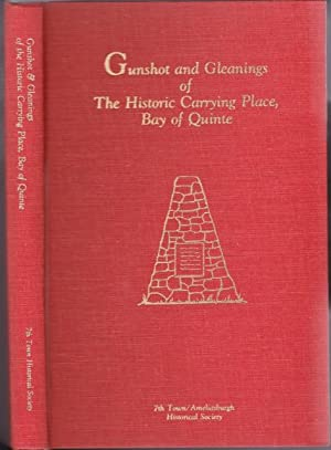 Gunshot and Gleanings of The Historic Carrying Place, Bay of Quinte -(SIGNED)-