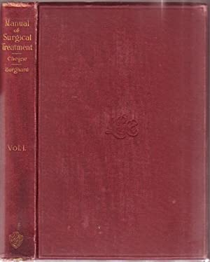 A Manual of Surgical Treatment Vol 1. (of 6 vol's) Treatment of General Surgical Diseases, Includ...