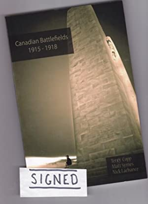 Canadian Battlefields 1915-18 : A Visitor's Guide -(SIGNED by AUTHORS)-