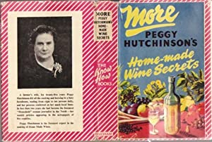 More Peggy Hutchinson's Home - Made Wine Secrets . (The Know How Books)