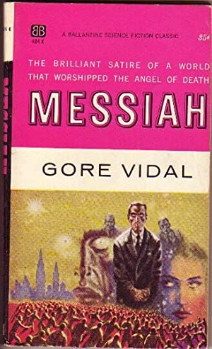 "Messiah - by the author of ""Visit: Vidal, Gore ("