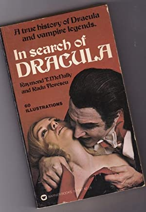 In Search of Dracula: A True Histoy of Dracula and Vampire Legends .with 60 Illustrations and Photos