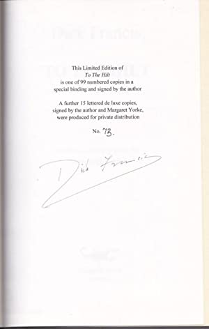 To the Hilt -(Limited Edition Numbered # 73 of 99, SIGNED By Dick Francis)-: Francis, Dick -(signed...