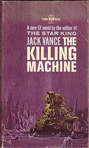 The Killing Machine .book 2 of the: Vance, Jack aka: