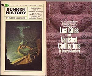 "Grouping: ""Sunken History"".with ""Lost Cities and Vanished: Silverberg, Robert ("