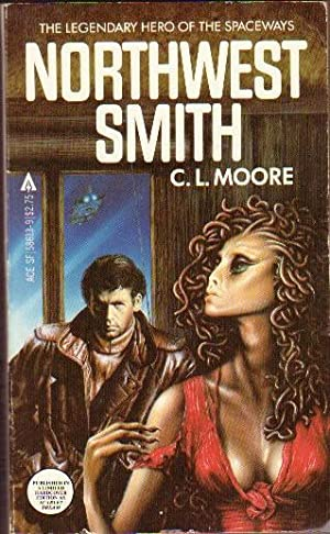 Northwest Smith.Shambleau, Black Thirst, The Tree of: Moore, C. L.