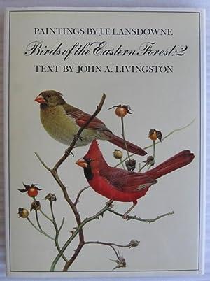 Birds of the Eastern Forest: 2 -(SIGNED)-: Lansdowne, J. F. (Fenwick) -(signed)-; Livingston, John ...