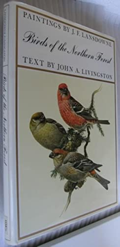 Birds of the Northern Forest -(SIGNED)-: Lansdowne, J. F. (Fenwick) -(signed)-; Livingston, John A.
