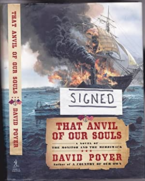 That Anvil of Our Souls: A Novel of the Monitor and the Merrimack -(SIGNED)-