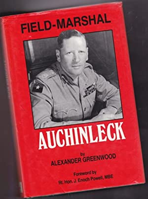 Field-Marshal Auchinleck: A Biography of Field-Marshal Sir Claude Auchinleck