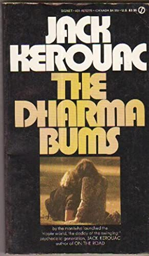 Dharma Bums - By the Man Who Launched the Hippie World, the Daddy of the Swinging Psychedelic Gen...