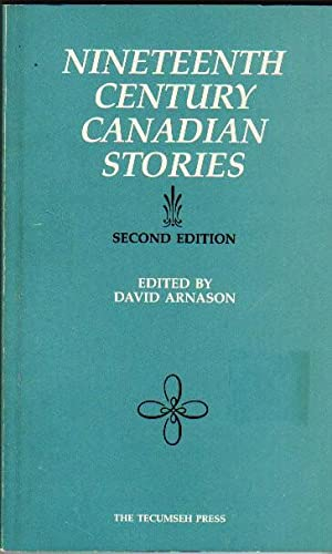 Nineteenth Century Canadian Stories - The False: Arnason, David (ed)