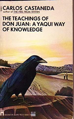 Teachings of Don Juan: A Yaqui Way of Knowledge --first book in the