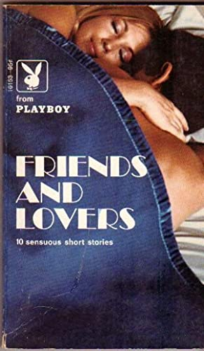 Friends and Lovers --Chariot of Fire, An: Playboy (ed) ---Ray