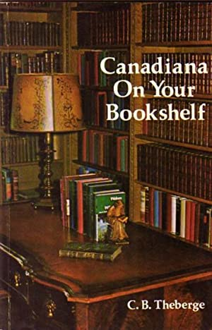 Canadiana On Your Bookshelf Collecting Canadian Books Choosisng Field Some