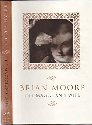 The Magician's Wife -- SIGNED BY AUTHOR: Moore, Brian (aka Michael Bryan, Bernard Mara)