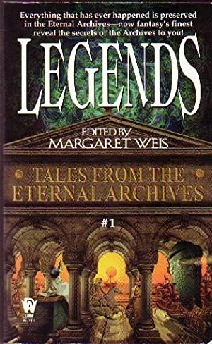 Legends: Tales from the Eternal Archives #1: Weis, Margaret (ed)