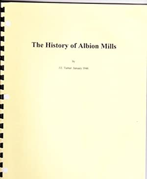 The History of Albion Mills -(local History: Turner, J. E.