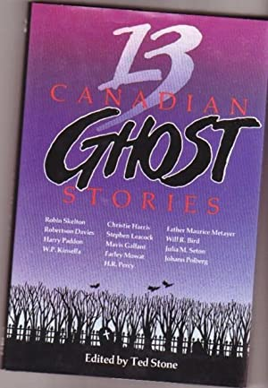 13 Canadian Ghost Stories -The Ghost Hunter,: Stone, Ted (ed)
