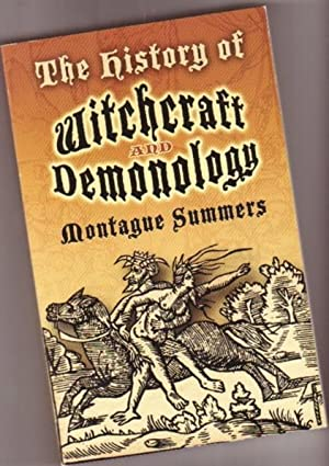The History of Witchcraft and Demonology: Summers, Montague