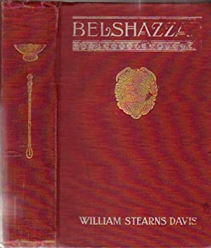 Belshazzar: A Tale of the Fall of Babylon: Davis, William Stearns
