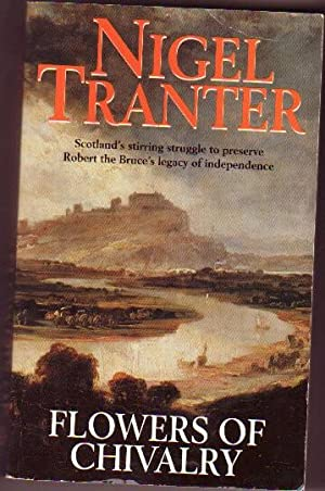 Flowers of Chivalry - (Scotland's struggle to: Tranter, Nigel (1909