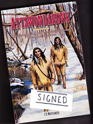 Attawondaronk -(SIGNED)- -(In 1538, as a Clan War simmers, an Attawondaronk War Chief must thwart ...