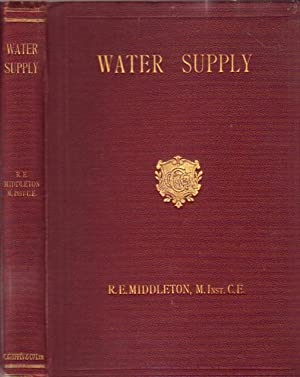 Water Supply: A Student's Handbook on the Conditions Governing the Selection of Sources & the Dis...