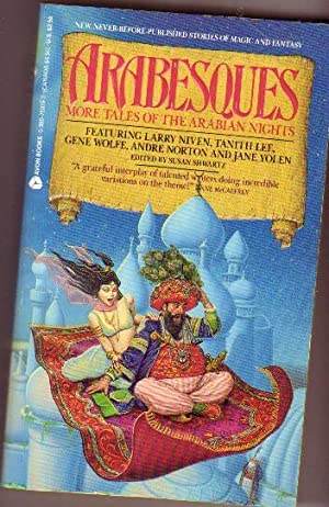 Arabesques: More Tales of the Arabian Nights -The Tale of the Djinni & the Sisters, The Tale of t...