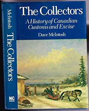 The Collectors: A History of Canadian Customs: McIntosh, Dave