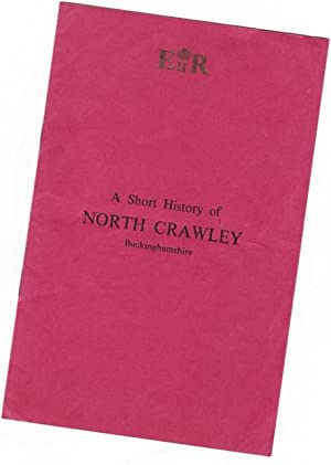 A Short History of North Crawley Buckinghamshire: Rendell, Revd. R. R. N. (Vicar of Wolverton St. ...