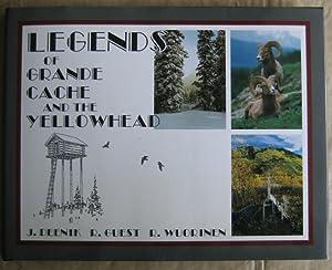 Legends of Grande Cache and the Yellowhead -(re: Grande Cache Region (Alta.) -- History Legends - ...