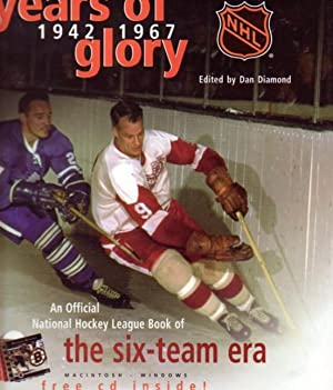 Years of Glory 1942 1967: The National Hockey League's Official Book of Six-Team Era ---comes ...