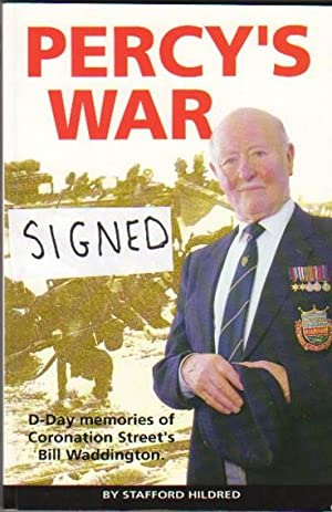 Percy's War: D-Day Memories of Coronation Sreet's Bill Waddington (Percy) -(SIGNED BY
