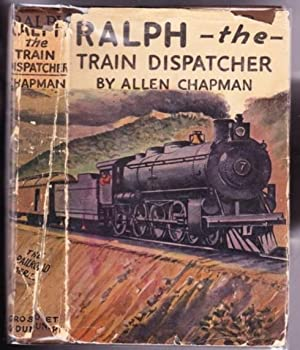 Ralph, the Train Dispatcher or The Mystery: Chapman, Allen