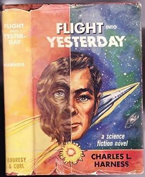 Flight Into Yestserday -aka The Paradox Men: Harness, Charles L. (Charles Leonard Harness) (aka ...
