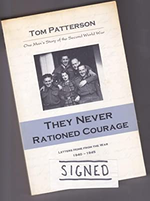 They Never Rationed Courage: Letters Home from the War, 1940-1945 -(SIGNED)-