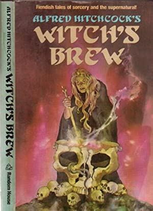 Alfred Hitchcock's Witch's Brew - The Widow: Hitchcock, Alfred (ed)